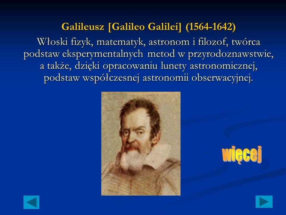 Galileusz [Galileo Galilei] (1564-1642)